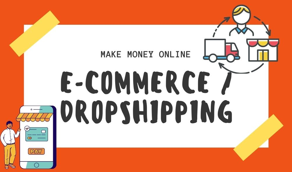 make money online with ecommerce or dropshipping
