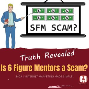 Is Six Figure Mentors a Scam