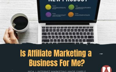 Is Affiliate Marketing a Business for Me?