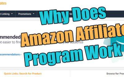Why Does Amazon Affiliate Program Work?