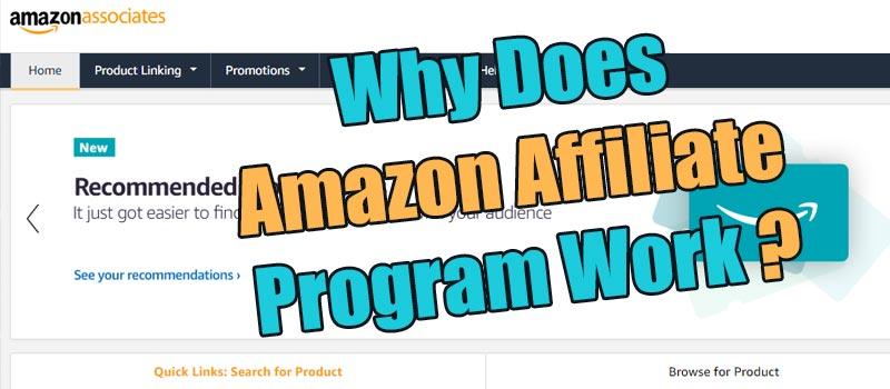 Why Does Amazon Affiliate Program Work?