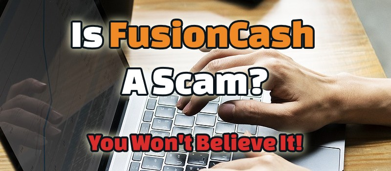 Is FusionCash a Scam? You Won't Believe It!