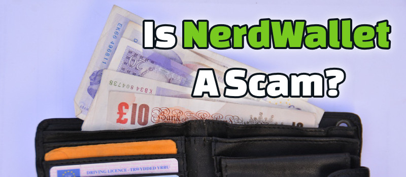 Is NerdWallet a Scam? Don't Be Too Surprised!