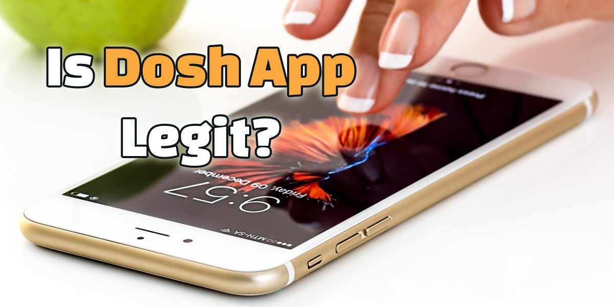 Is Dosh App Legit?
