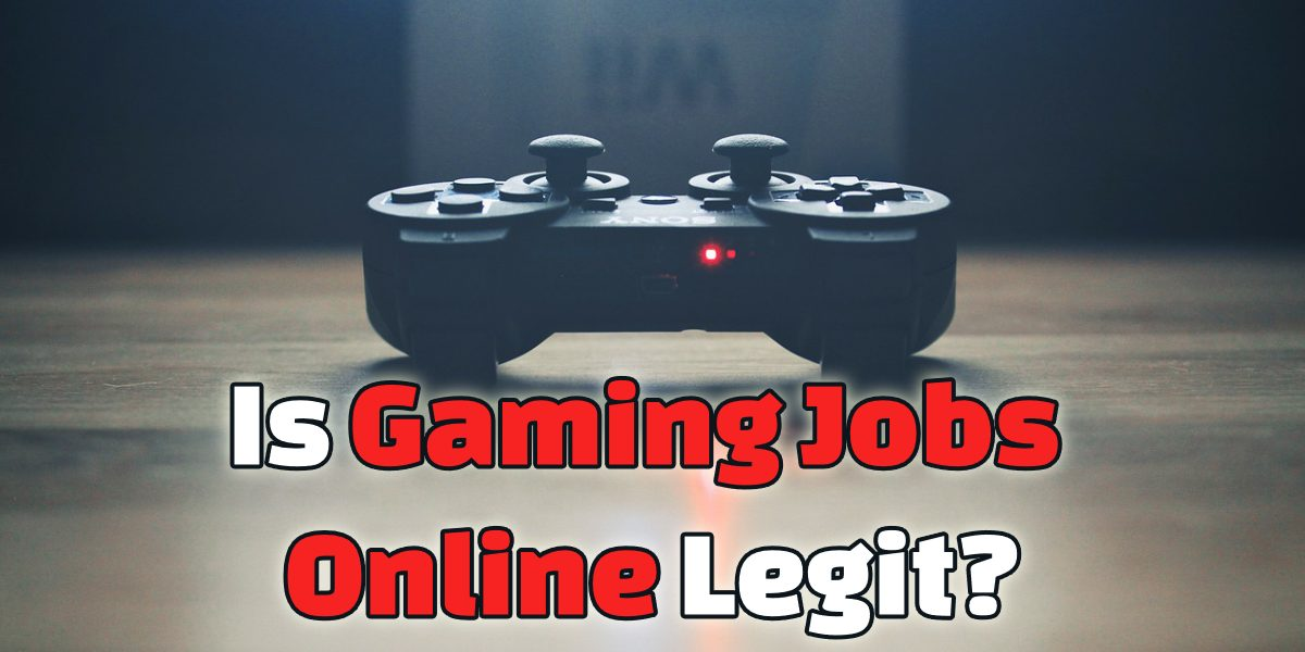 Is Gaming Jobs Online Legit? Playing Games For a Living?!