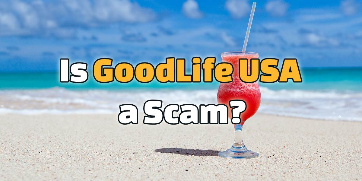 is goodlife usa a scam