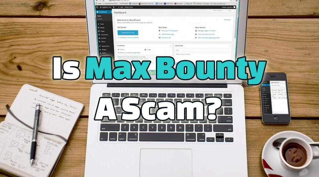 Is MaxBounty a Scam? Vile Money Keepers!