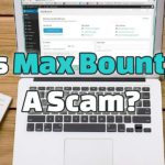 Is MaxBounty a Scam?