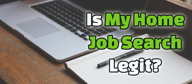 Is My Home Job Search Legit? Steer Clear of This One!