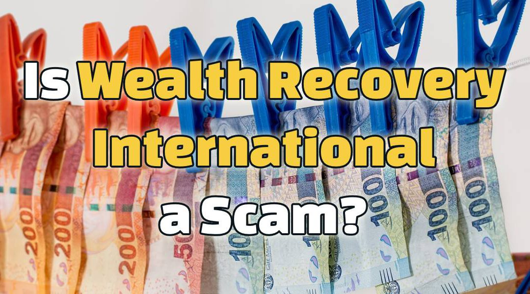 Is Wealth Recovery International a Scam?