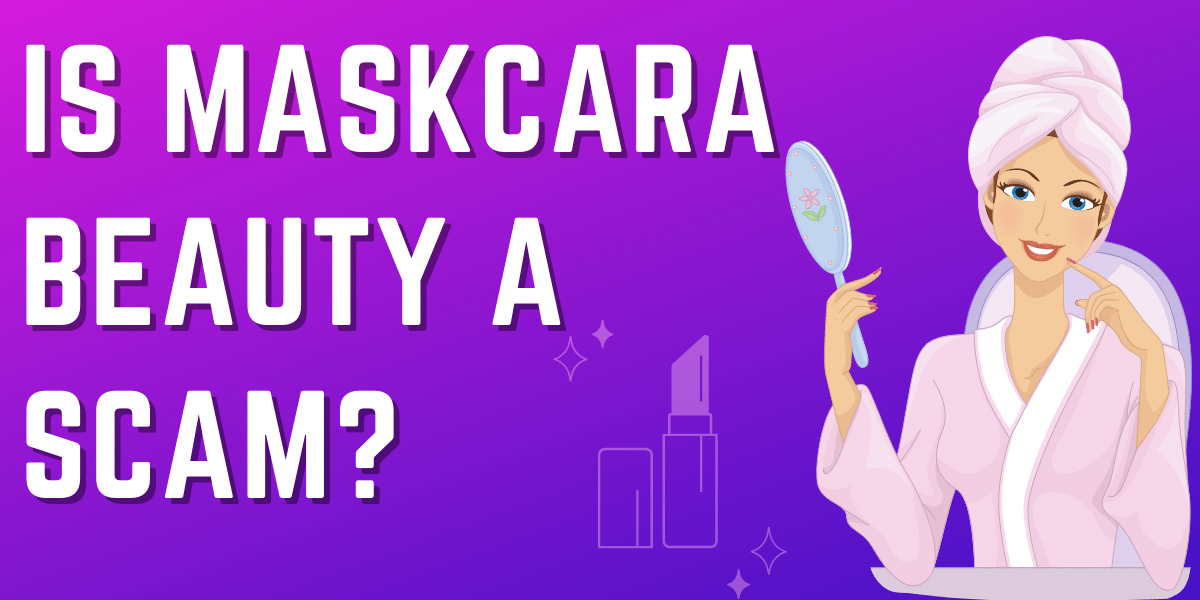 is maskcara beauty a scam