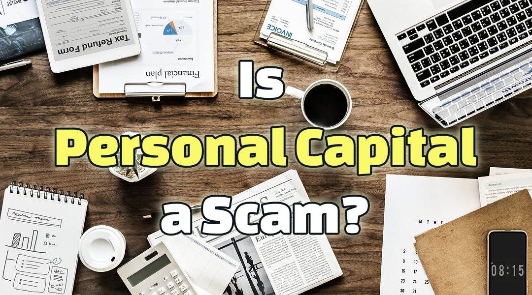 Is Personal Capital a Scam? The Best Financial Assistant Yet?!