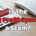 Is The Big Profit System a Scam? It's On a Timebomb!