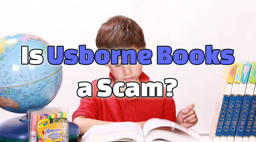Is Usborne Books a Scam? 3 Major Flaws!