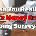 Can You Really Make Money Online Doing Surveys?