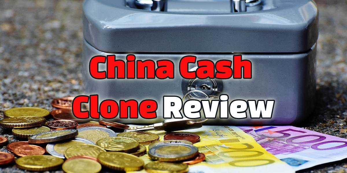 My Honest China Cash Clone Review!