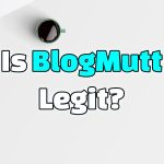 Is BlogMutt Legit? It's All A Lie!