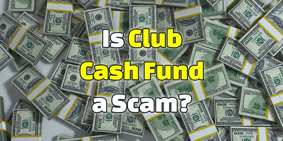is club cash fund a scam