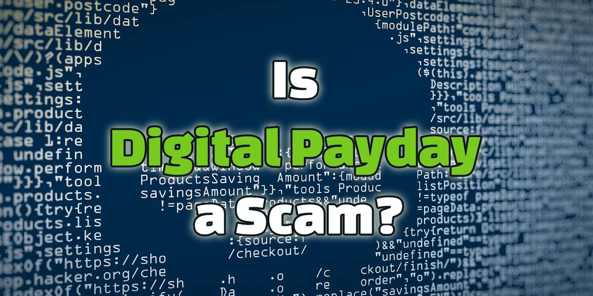 Is Digital Payday a Scam?