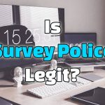 Is Survey Police Legit? Yes! But...