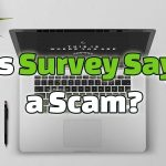 Is Survey Say a Scam?