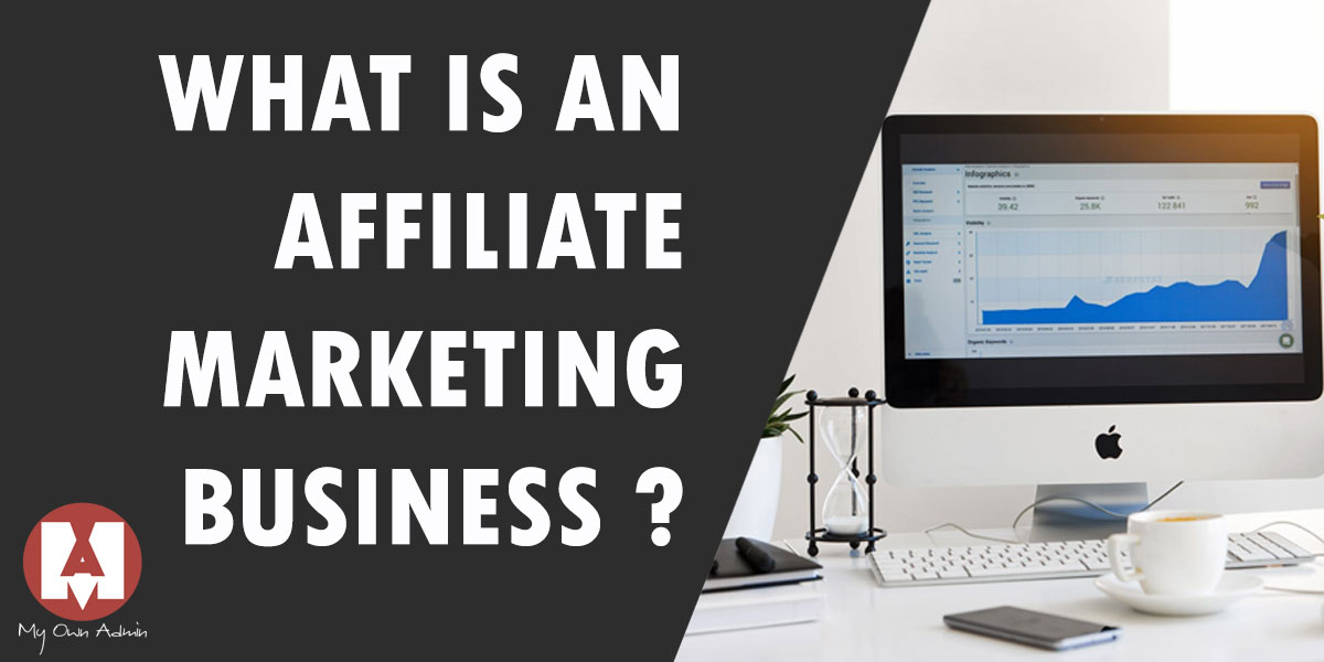 What is An Affiliate Marketing Business?