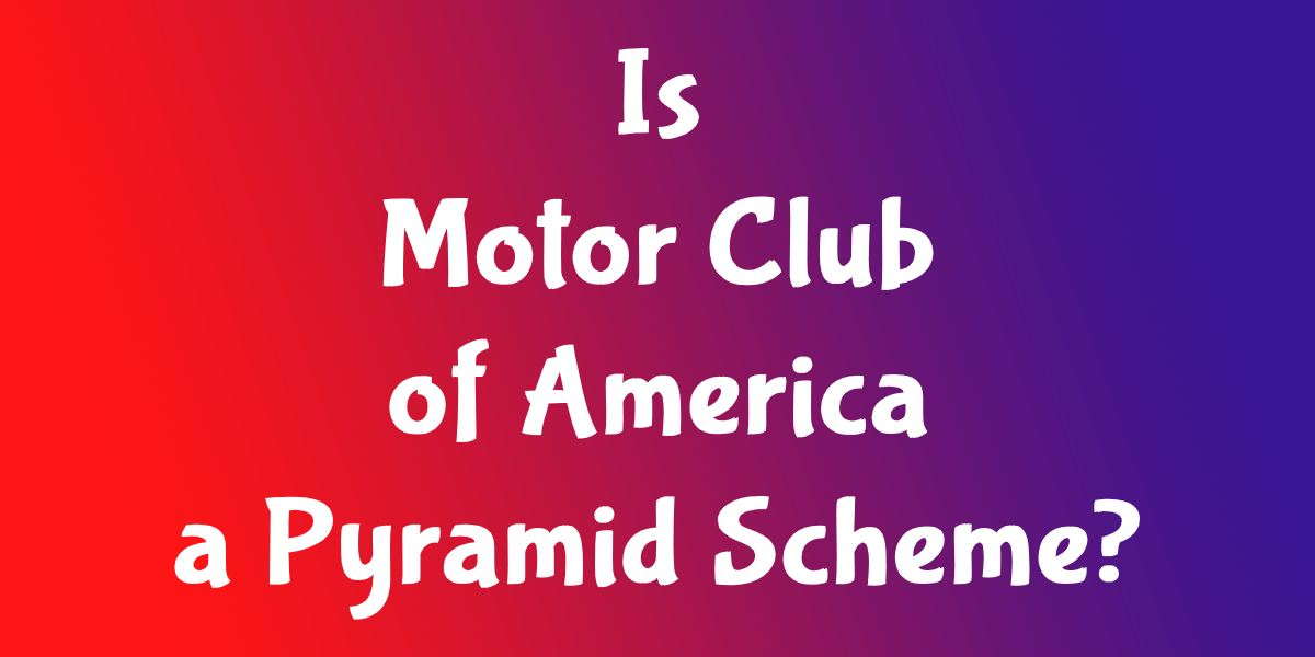 Is Motor Club of America a Pyramid Scheme?