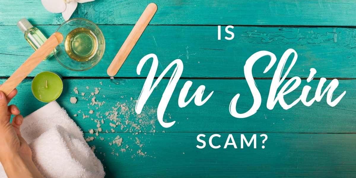 "Is Nu Skin a Scam? Another ""Ugly"" Beauty MLM"