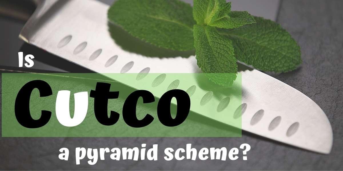 Is Cutco a Pyramid Scheme?