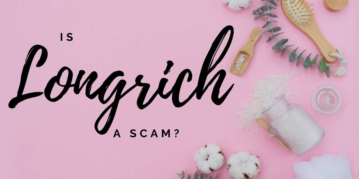 Is Longrich A Scam? A thorough Review!