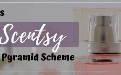 Is Scentsy a Pyramid Scheme? What you can't smell right away!