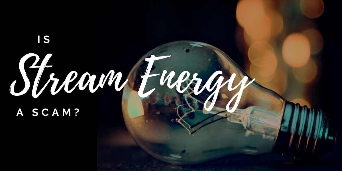 Is Stream Energy a Scam?
