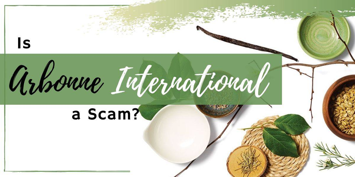 Is Arbonne International a Scam or Legit?