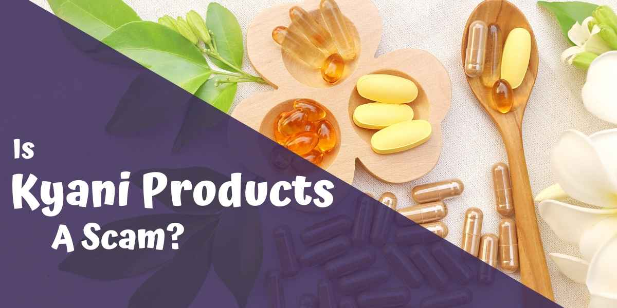 Is Kyani Products a Scam? The Surprising Truth!