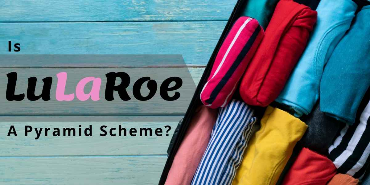 Is LuLaRoe a Pyramid Scheme?