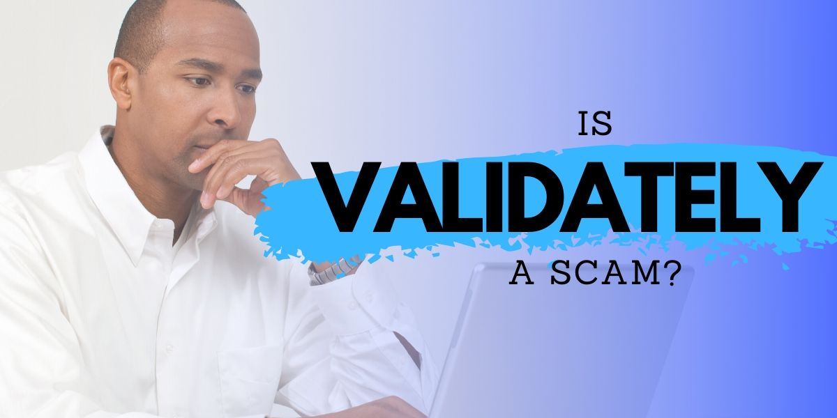 Is Validately a Scam? Dirty Secrets Exposed!