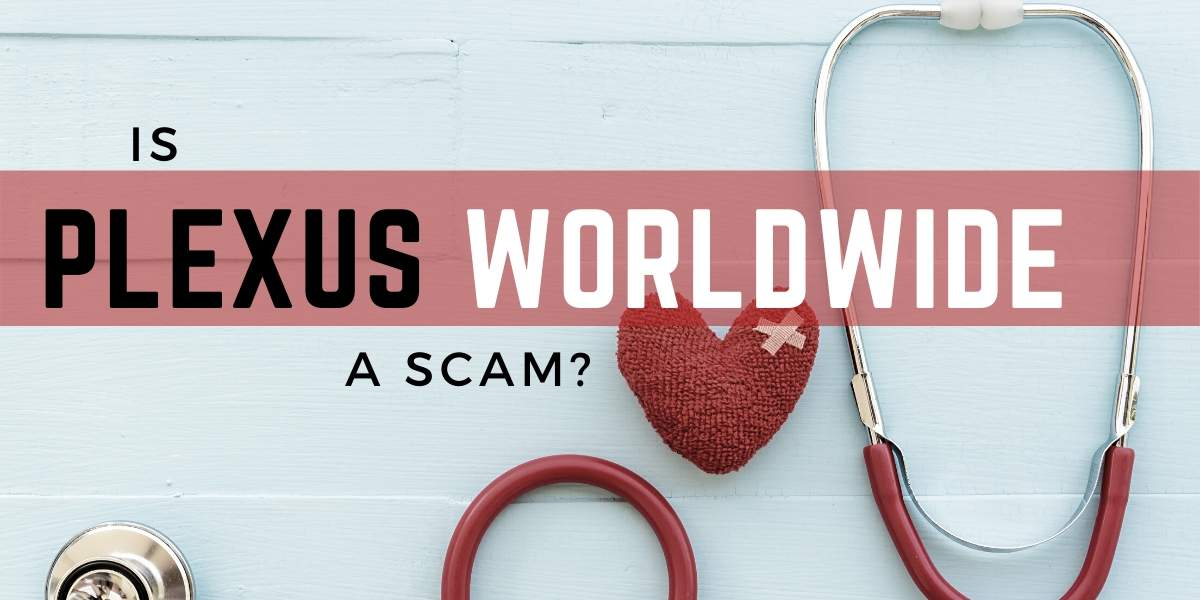 Is Plexus Worldwide a Scam? Truth Be Told!
