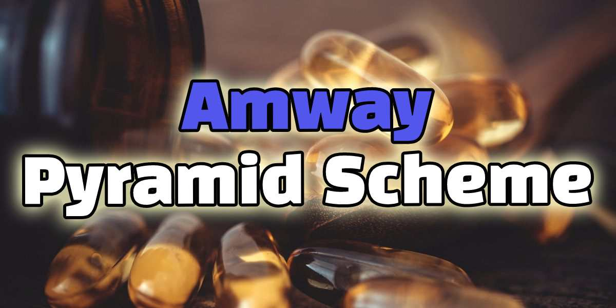 The Amway Pyramid Scheme Undercover Review