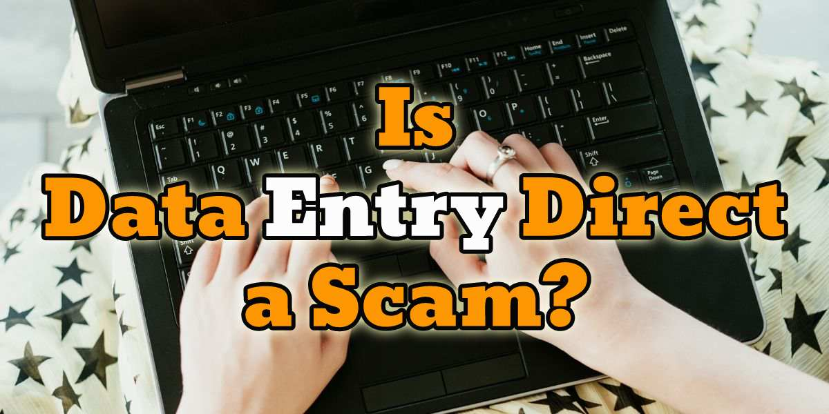 Is Data Entry Direct a Scam? Truth Exposed!