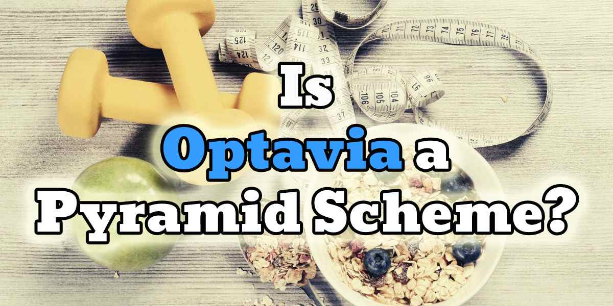 Is Optavia a Pyramid Scheme? The Mind-Blowing Truth!