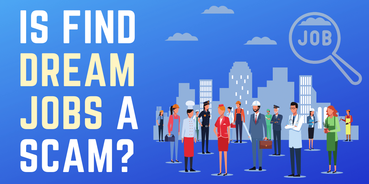 is find dream jobs a scam