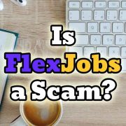 Is FlexJobs a Scam?