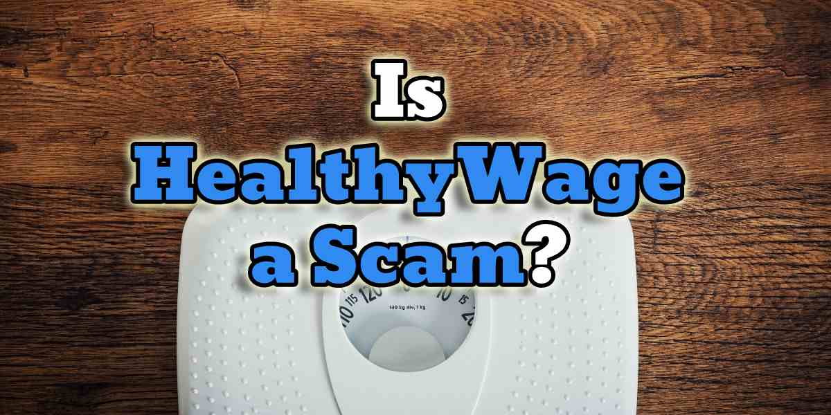 is healthywage a scam