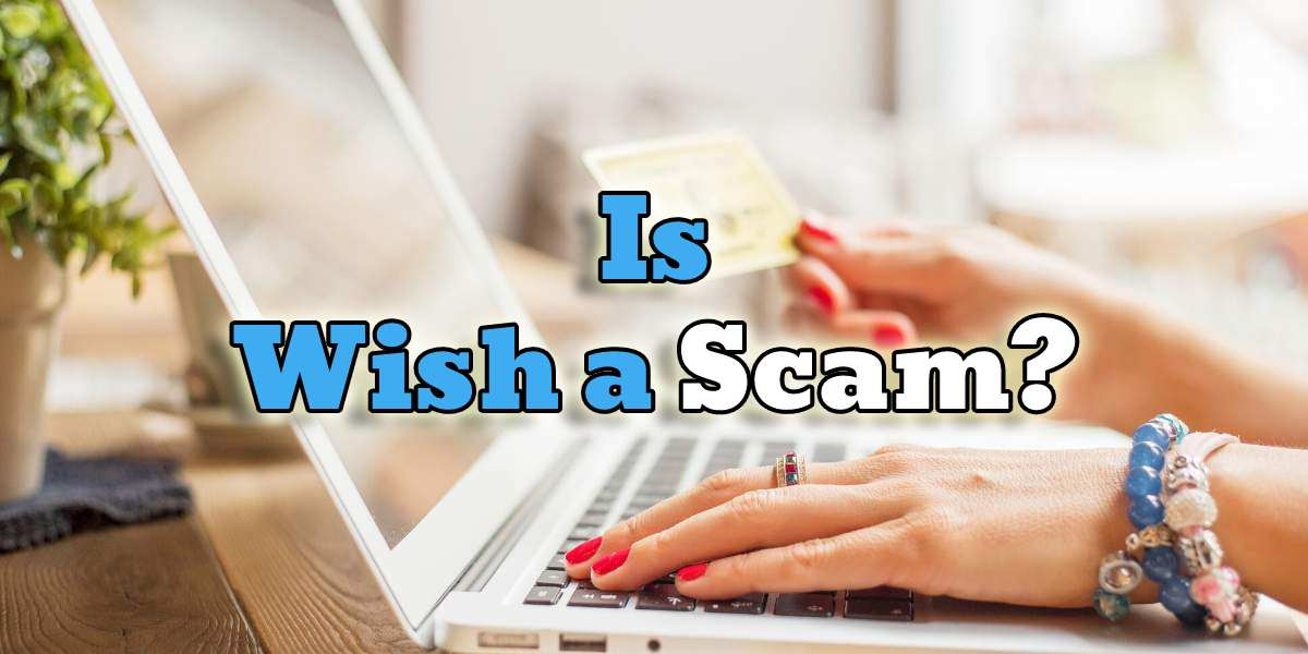 is wish a scam