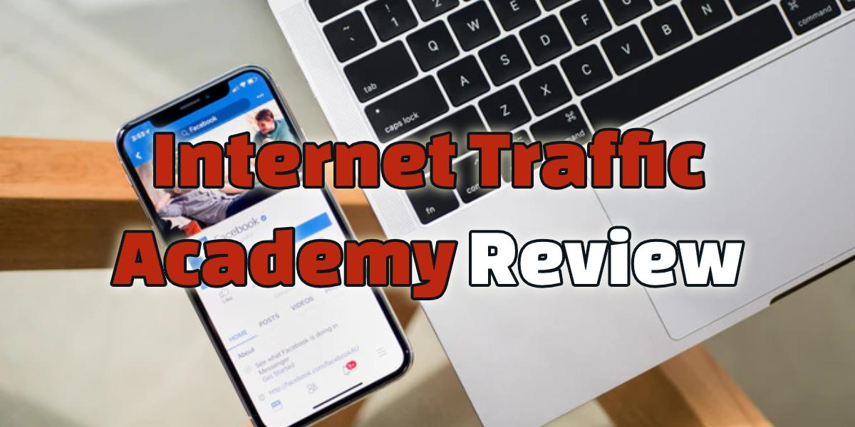 internet traffic academy review