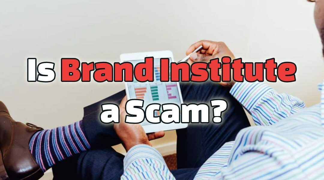 Is Brand Institute a Scam?