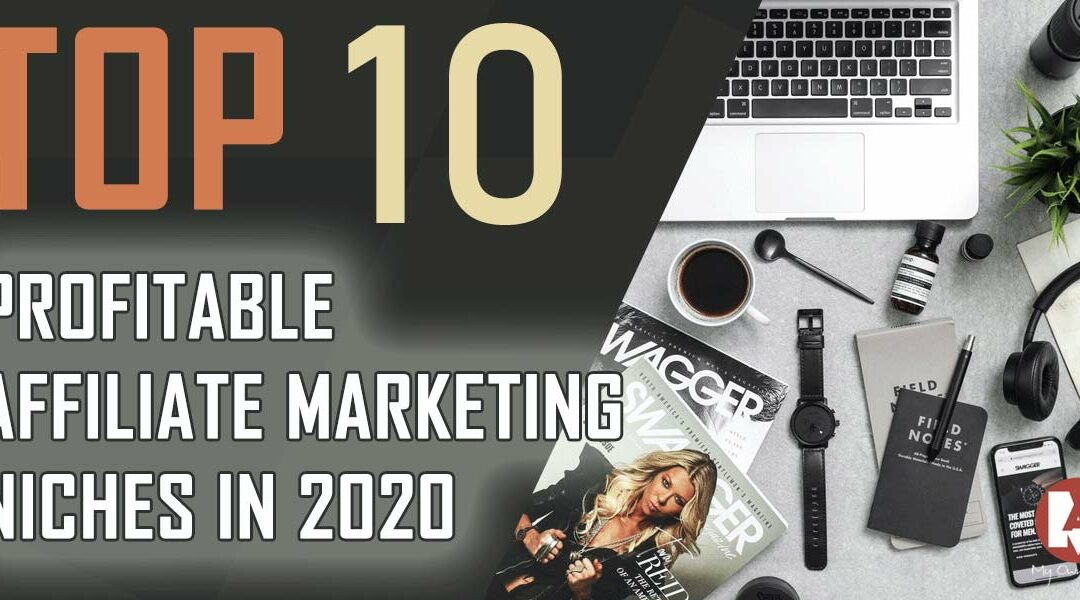 TOP 10 Profitable Affiliate Marketing Niches
