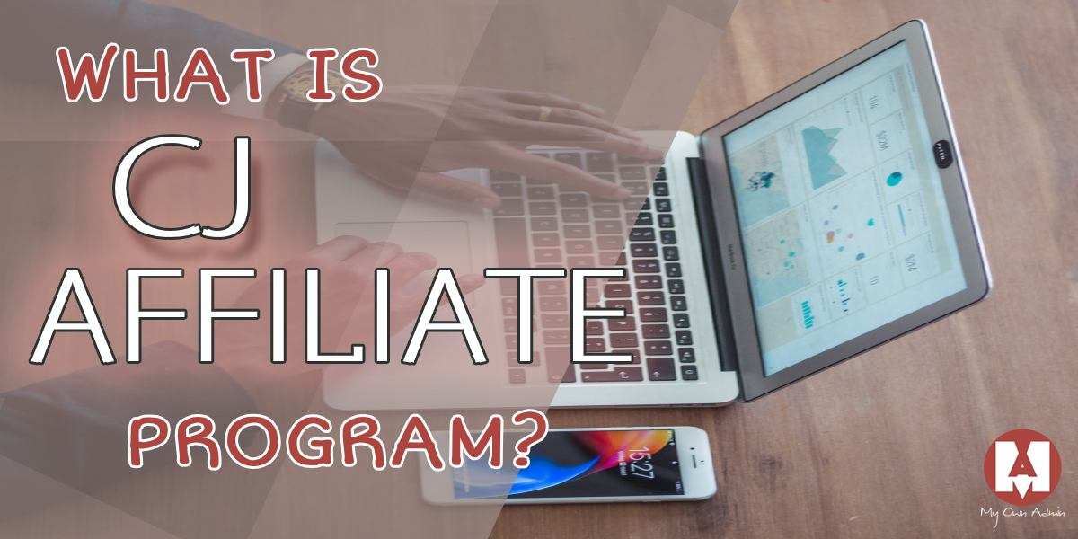 What Is CJ Affiliate Program