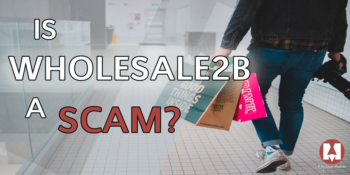 Is Wholesale2b A Scam